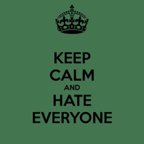 keep-calm-and-hate-everyone-60