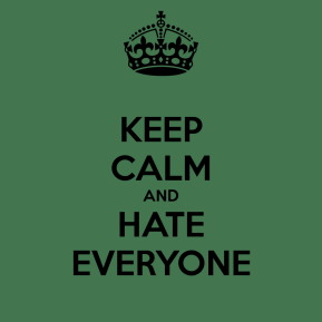 keep-calm-and-hate-everyone-60